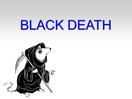 BLACK DEATH. INDEX General knowledge about Black Death........................................................1 Infected places....................................................................................2,