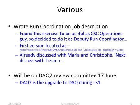 Various Wrote Run Coordination job description – Found this exercise to be useful as CSC Operations guy, so decided to do it as Deputy Run Coordinator…