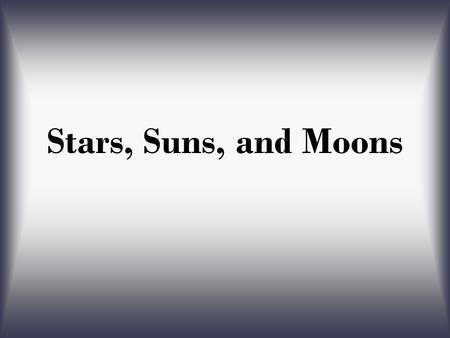 Stars, Suns, and Moons. A spherical object in space made up of Hydrogen, Helium (or other gases), and that gives off its own light is called a A: moon.