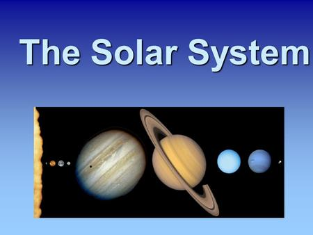 The Solar System Terrestrial Planets Mercury Venus Earth Mars.