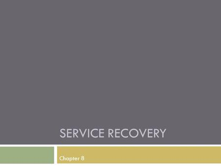 Service Recovery Chapter 8.