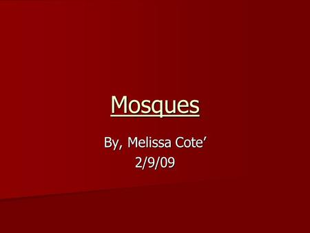 Mosques By, Melissa Cote' 2/9/09.