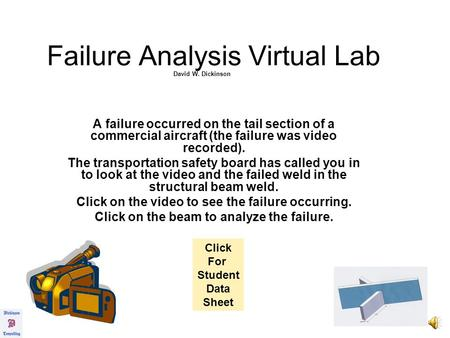 Failure Analysis Virtual Lab A failure occurred on the tail section of a commercial aircraft (the failure was video recorded). The transportation safety.