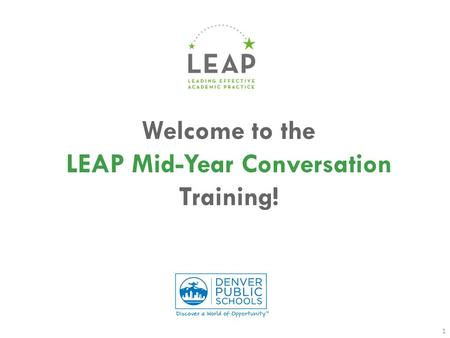 Welcome to the LEAP Mid-Year Conversation Training! 1.