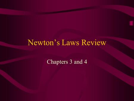 "Newton's Laws Review Chapters 3 and 4. Question 1 Which of Newton's Laws says that ""a net force acting on an object causes the object to accelerate in."