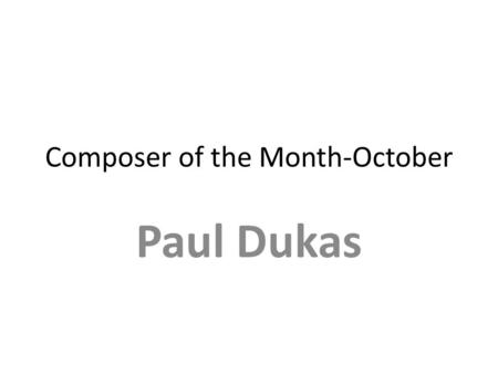 Composer of the Month-October