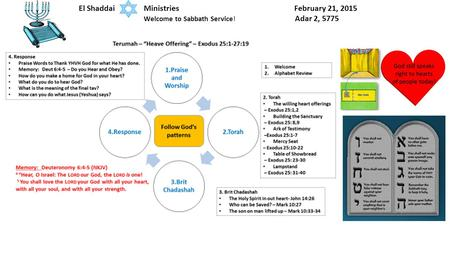 1 El Shaddai Ministries February 21, 2015 Welcome to Sabbath Service! Adar 2, 5775.