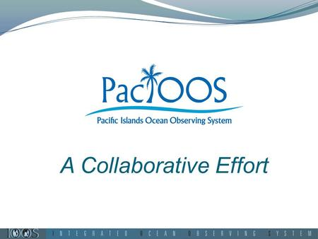 A Collaborative Effort. IOOS – National Ocean Observing.