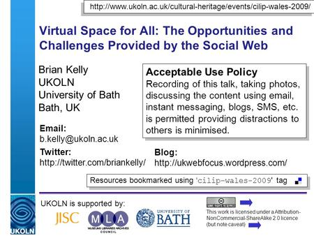 A centre of expertise in digital information managementwww.ukoln.ac.uk Virtual Space for All: The Opportunities and Challenges Provided by the Social Web.
