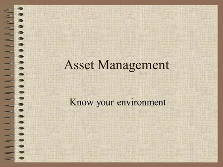 Asset Management Know your environment. Inventory Why Inventory?