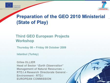 "Gilles OLLIER Head of Sector ""Earth Observation"" Management of Natural Resources – RTD.I.4 Research Directorate General - Environment - RTD.I EUROPEAN."