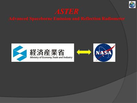 ASTER Advanced Spaceborne Emission and Reflection Radiometer.