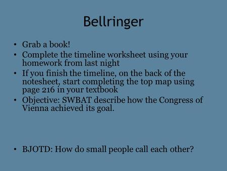 Bellringer Grab a book! Complete the timeline worksheet using your homework from last night If you finish the timeline, on the back of the notesheet, start.
