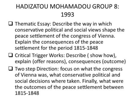 congress of vienna peace settlement the napoleonic wars end all  hadizatou mohamadou group 8 1993  thematic essay describe the way in which conservative