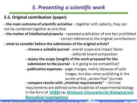 5.5. Original contribution (paper) - the main outcome of scientific activities - together with patents, they can not be combined together at one time -