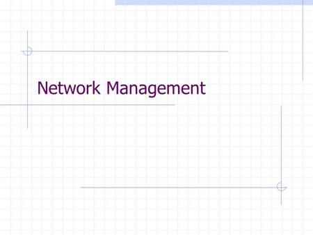 Network Management. Network management means monitoring and controlling the network so that it is working properly and providing value to its users. A.