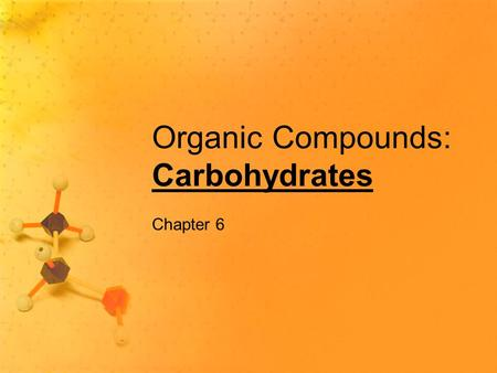 Organic Compounds: Carbohydrates Chapter 6. Function Provides a quick, immediate source of energy for all cell processes Energy (measured in calories)