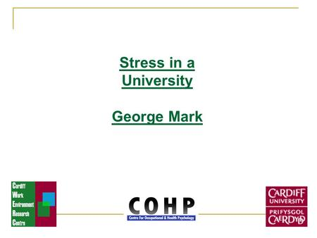Stress in a University George Mark. University employees can face high levels of stress & negative mental health. These may often relate to workplace.