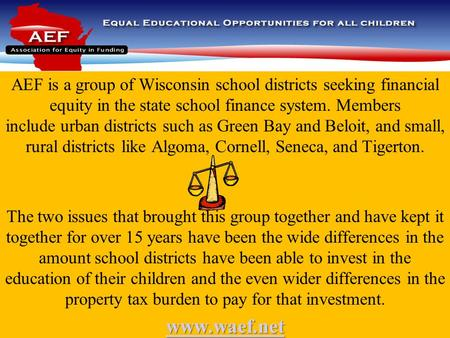 AEF is a group of Wisconsin school districts seeking financial equity in the state school finance system. Members include urban districts such as Green.