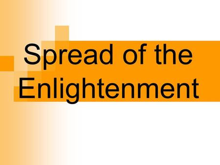 Spread of the Enlightenment. The Arts Paris – center of The Enlightenment  Salons – social gatherings Marie-Therese Geoffrin Denis Diderot  Encyclopedia.