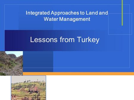 Lessons from Turkey Integrated Approaches to Land and Water Management.