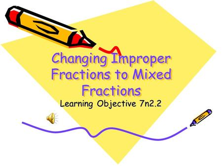 Changing Improper Fractions to Mixed Fractions