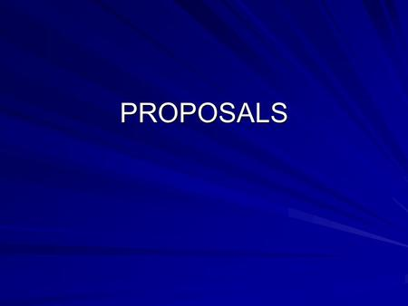 PROPOSALS. PROPOSALS Persuasion lies at the heart of proposal writing. You seek to get your reader to do something, to accept your written plan for completing.
