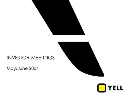1 INVESTOR MEETINGS May/June 2004. 2 Directories – a Highly Attractive Industry  Simple, cost-effective advertising medium – first stop for SMEs  High.