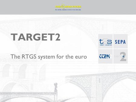 TARGET2 The RTGS system for the euro. 2 TARGET2 Three years of operations Getting ready for T2S Strategic developments.