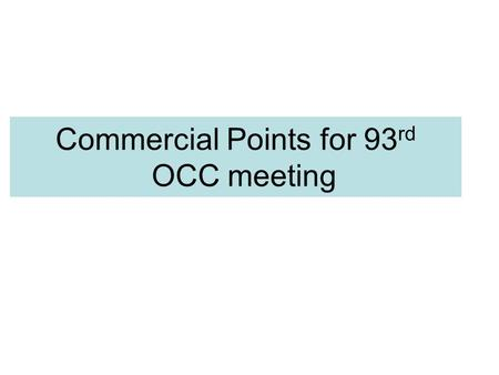 Commercial Points for 93 rd OCC meeting. Change in Bank a/c New Account for Deviation Settlement opened in Axis Bank Name of the A/C : Power System Operation.