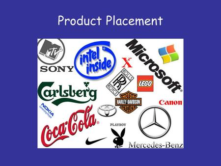 Product Placement. What is Product Placement? The appearance of a product as a prop in a film or TV show, in exchange for a fee paid by the product's.