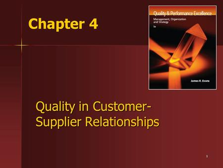 1 Chapter 4 Quality in Customer- Supplier Relationships.