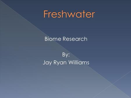 Biome Research By: Jay Ryan Williams.  Location: located where there is plenty of nutrition and minerals  Soil type: deep, rich soil  Precipitation: