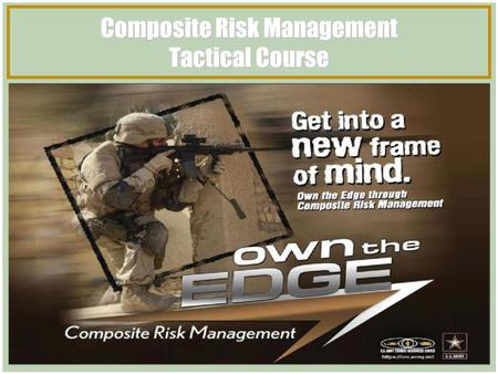 Composite Risk Management Tactical Course. The Ultimate Goal ARMY MILITARY FATALITIES as of 10 September 2006.