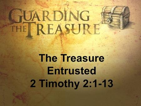 The Treasure Entrusted 2 Timothy 2:1-13. Tiger Woods.