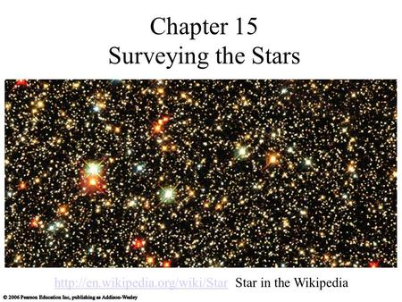 Chapter 15 Surveying the Stars  Star in the Wikipedia.
