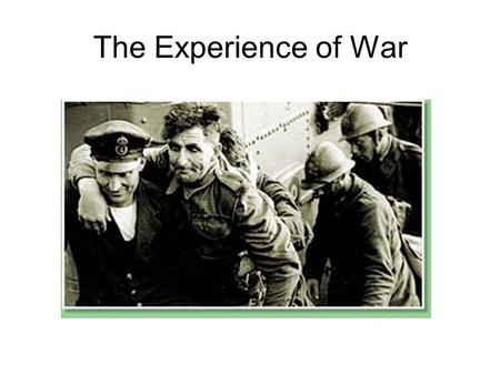 "The Experience of War. WAR! War was declared on the 3 rd of September 1939. The first year was described as the ""phoney war"" The serious fighting began."