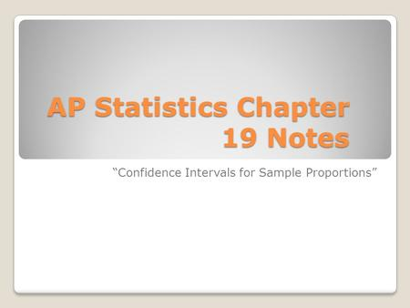"AP Statistics Chapter 19 Notes ""Confidence Intervals for Sample Proportions"""