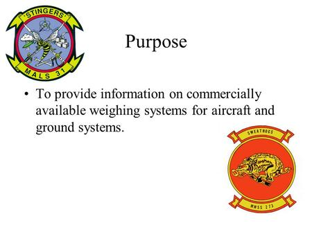 Purpose To provide information on commercially available weighing systems for aircraft and ground systems.