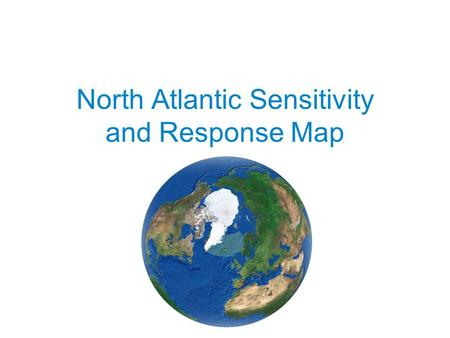 North Atlantic Sensitivity and Response Map. NASARM Project funded by the Nordic Council of Ministers Participating countries: Iceland (lead country)