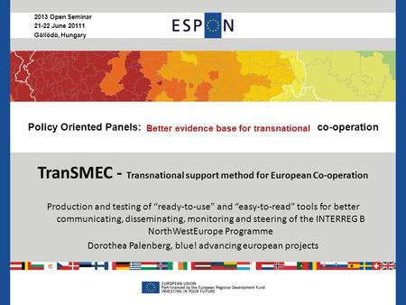 Policy Oriented Panels: Launching new forms of territorial co-operation TranSMEC - Transnational support method for European Co-operation Production and.