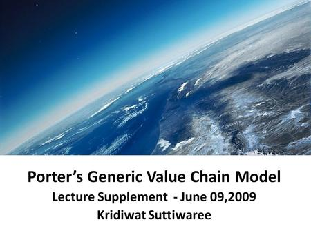 Porter's Generic Value Chain Model Lecture Supplement - June 09,2009