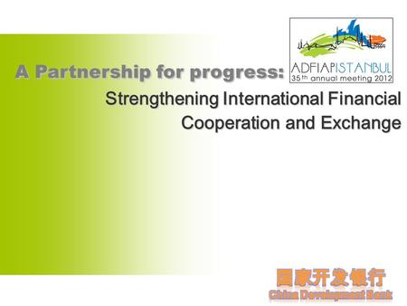 A Partnership for progress: A Partnership for progress: Strengthening International Financial Cooperation and Exchange.