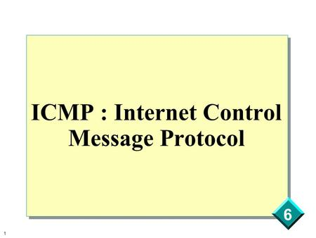 ICMP : Internet Control Message Protocol
