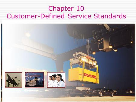 Chapter 10 Customer-Defined Service Standards