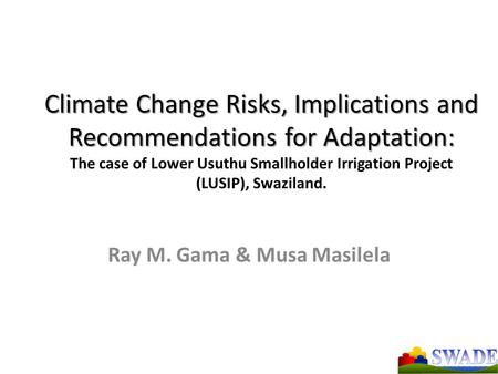 Climate Change Risks, Implications and Recommendations for Adaptation: Climate Change Risks, Implications and Recommendations for Adaptation: The case.