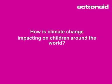 How is climate change impacting on children around the world?