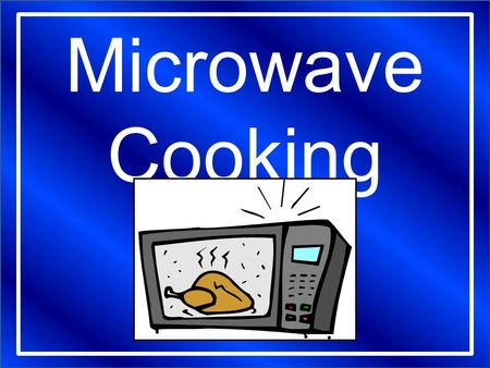 Microwave Cooking. What part of the microwave oven generates the microwaves? Food is cooked by vibrations that create friction which produces the heat.