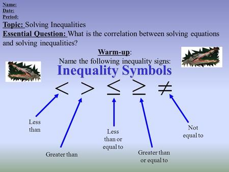 Inequality Symbols Topic: Solving Inequalities