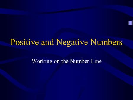 Positive and Negative Numbers Working on the Number Line.